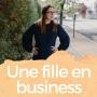 Artwork for E01 - C'est parti pour Une fille en business!