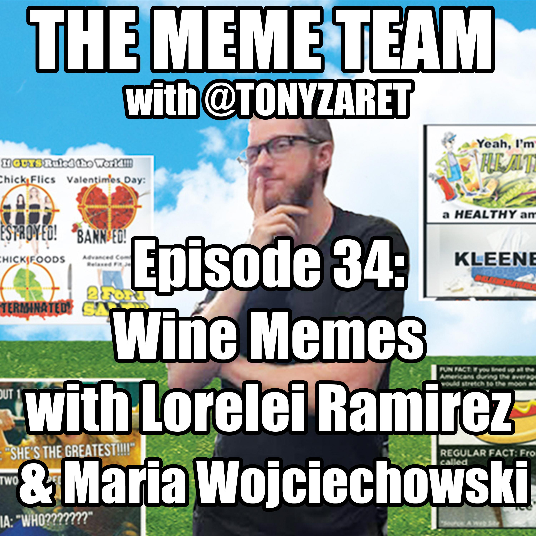 Artwork for The Meme Team Episode 34: Wine Memes with Lorelei Ramirez & Maria Wojciechowski