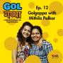 Artwork for Ep. 12: Golgappa with Mithila Palkar