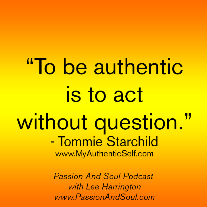 """To be authentic is to act without question."""