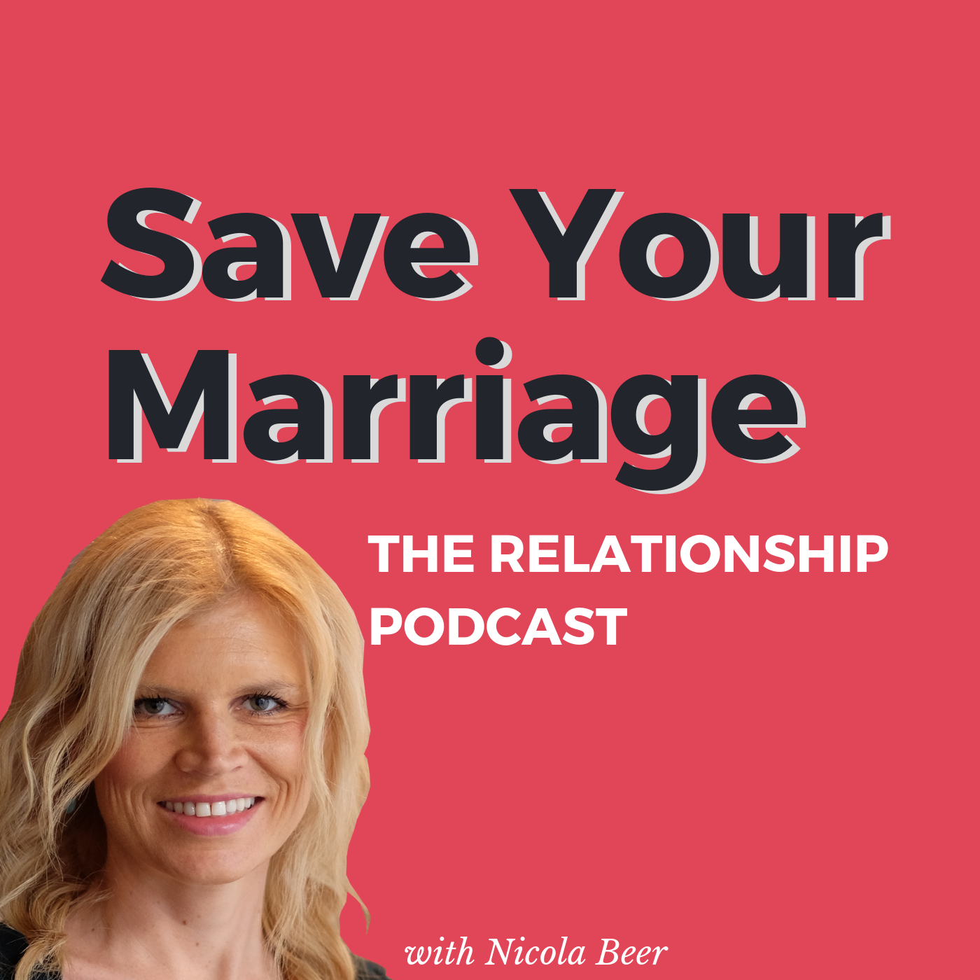 Save Your Marriage - The Relationship Podcast with Nicola Beer