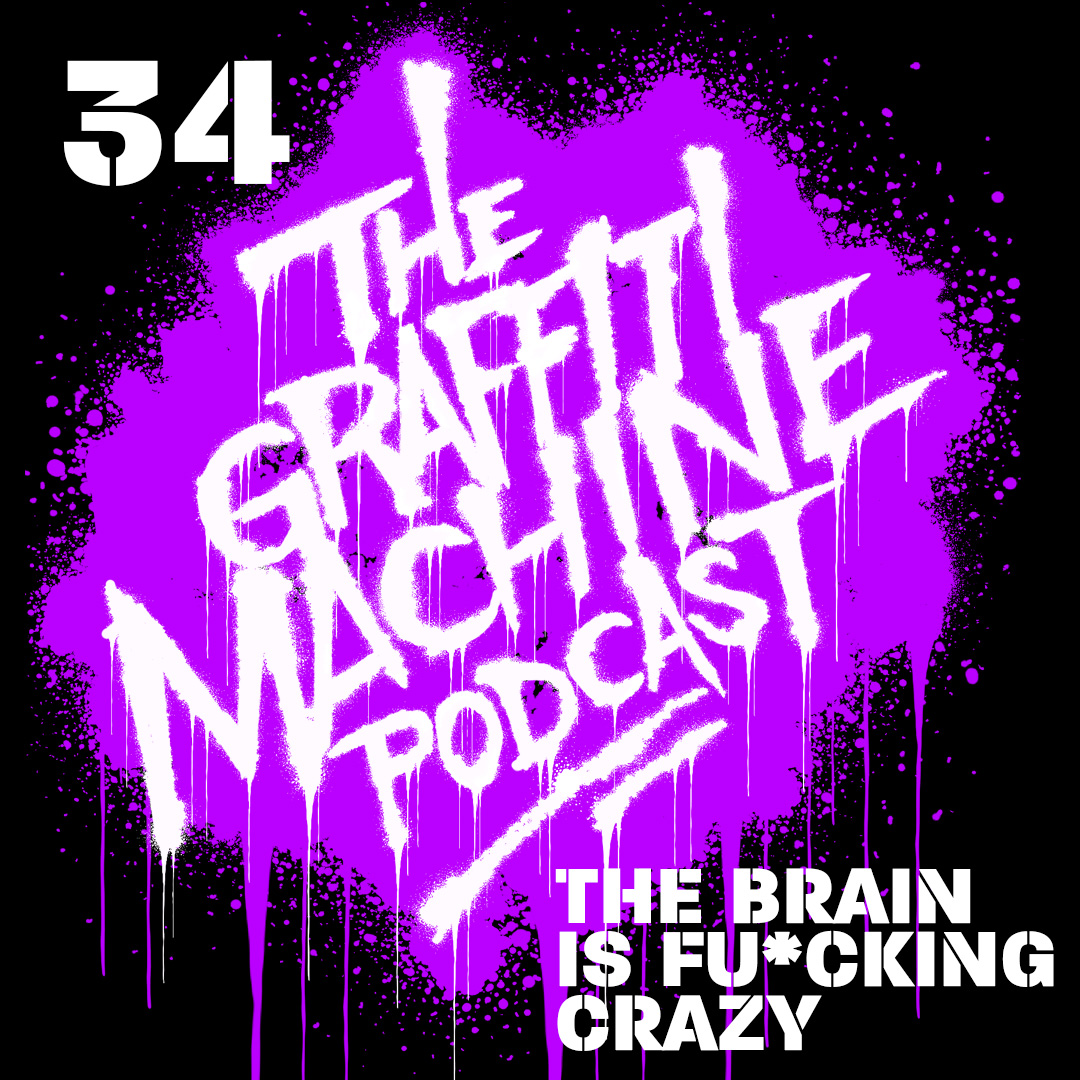 034: The Brain is Fu*king Crazy