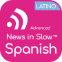 Artwork for Advanced Spanish Latino - 214 - International news from a Spanish perspective