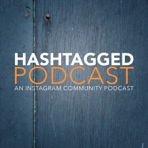 Hashtagged: An Instagram community podcast