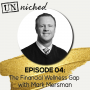 Artwork for Ep. 04 - The Financial Wellness Gap with Mark Mersman