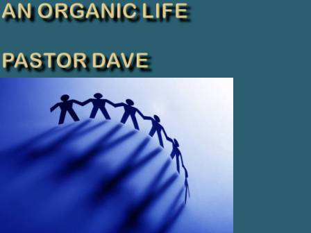Organic Life!