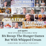 Artwork for BA Recap: The Hunger Games but with Whipped Cream