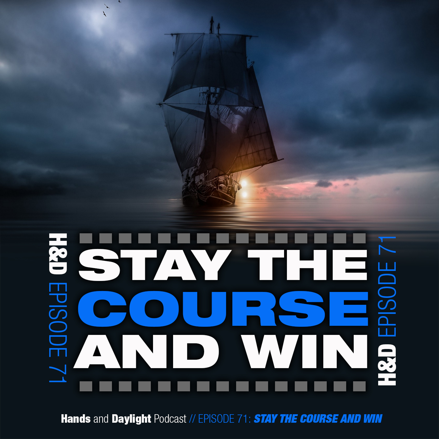 E71: STAY THE COURSE AND WIN