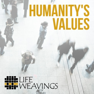 Humanity's Values | Explorations of Relational Living