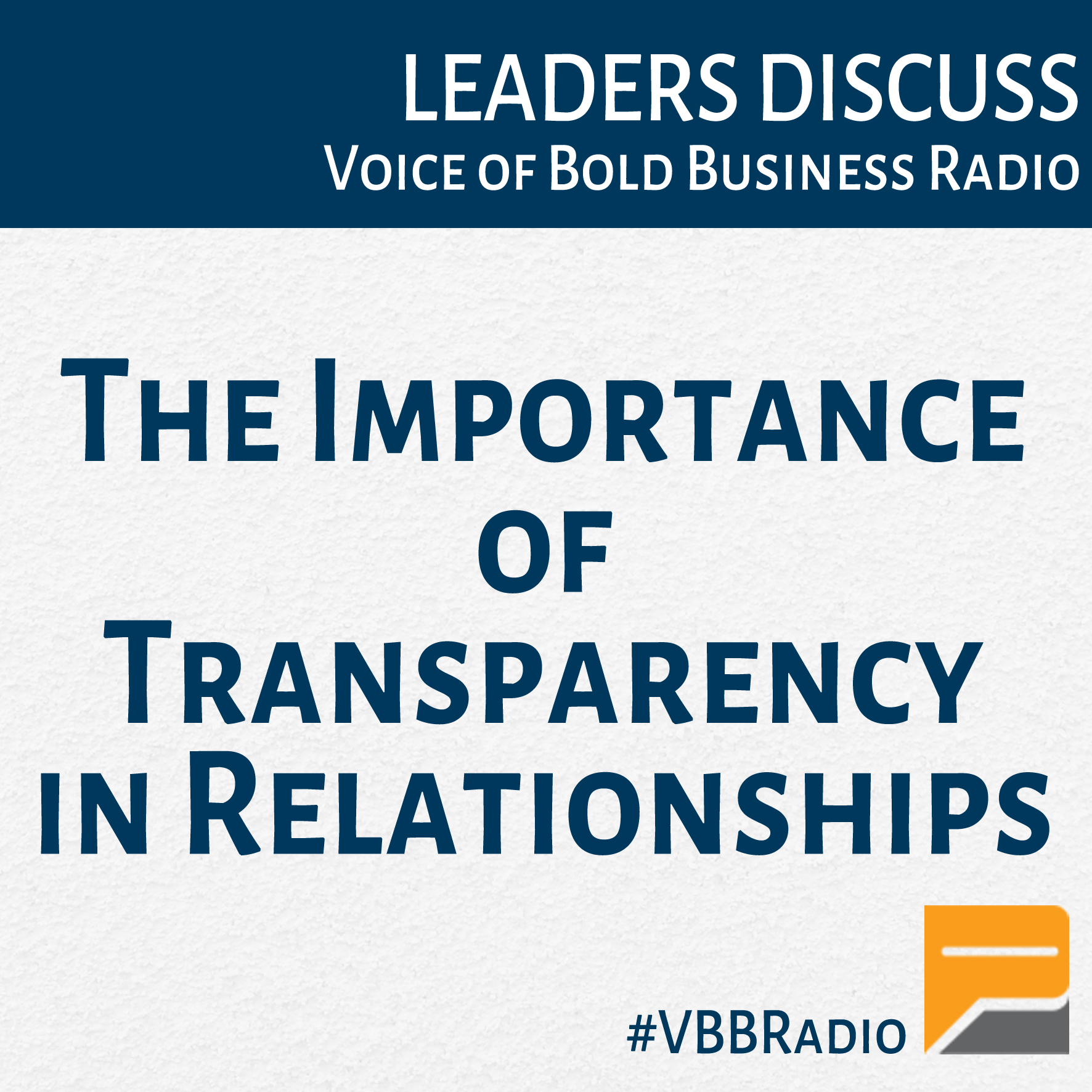 Artwork for Program 130 - The Importance of Transparency in Relationships