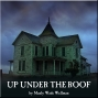 Artwork for GREAT LIBRARY OF DREAMS 44 - Up Under the Roof By Manly Wade Wellman