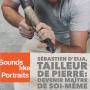 Artwork for Série Compagnonnage 4/4, Sébastien D'Elia, tailleur de pierre : Devenir maître de soi