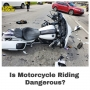 Artwork for Is Riding Motorcycles Dangerous?