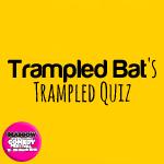 Artwork for Trampled Bat's Trampled Quiz - Part 1
