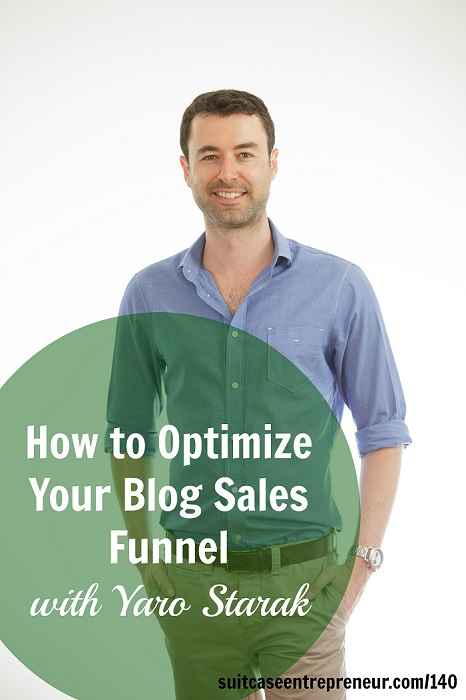 [TSE 140] How to Optimize Your Blog Sales Funnel with Yaro Starak