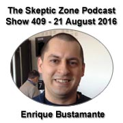 The Skeptic Zone #409 - 21.August.2016