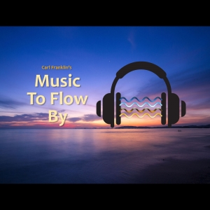 Music to Flow By