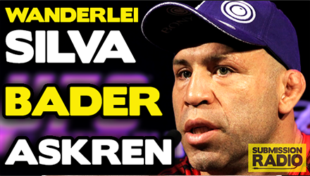 Submission Radio 29/3/15 Wanderlei Silva, Ryan Bader, Ben Askren + Brock Lesnar's WWE return, Anderson's future, WSOF 19