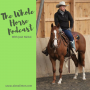 Artwork for Whole Horse | Relational horsemanship and grace with Josh Nichol