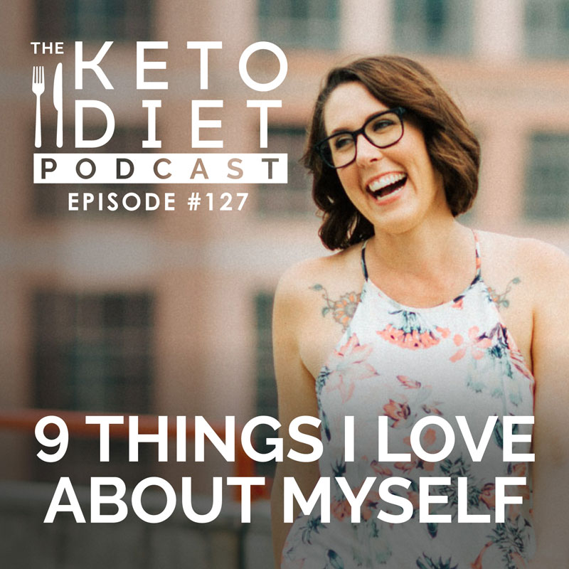 #127 9 Things I Love About Myself