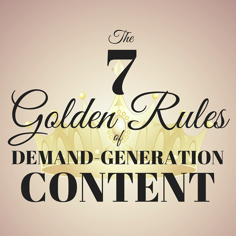 Content Marketing Podcast 165: The 7 Golden Rules of Demand-Generation Content