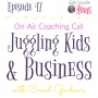 Artwork for Ep 47: [On-Air Coaching Call] Juggling Kids and Business with Carol Gavhane