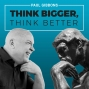 Artwork for Welcome to the THINK BIGGER, THINK BETTER Podcast