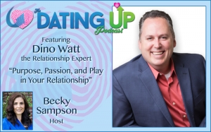 Dino Watt: Purpose, Passion, and Play in Your Relationship