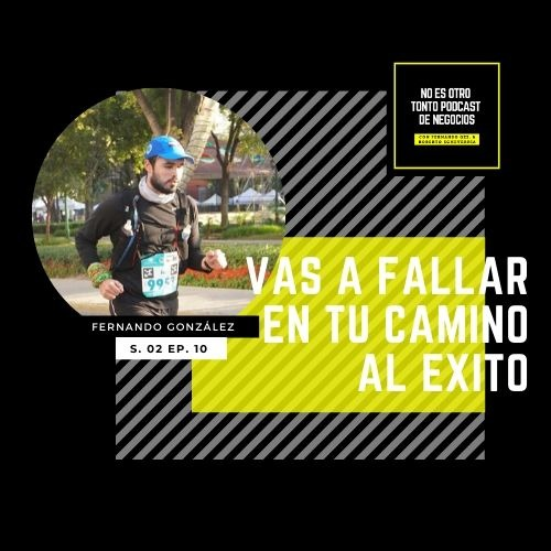 010 | Vas a fallar en tu camino al éxito | Fernando González