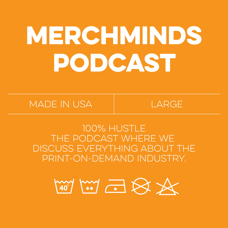 Merch Minds Podcast - Episode 161: The Return of Hustler Hacks show art