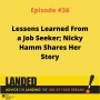 Artwork for Lessons Learned From a Job Seeker, With Nicky Hamm