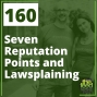 Artwork for 160 Seven Reputation Points and Lawsplaining