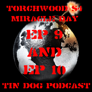 TDP 200: Torchwood Miracle Day Ep 9 and Ep 10 Review (Contains Spoilers for UK)