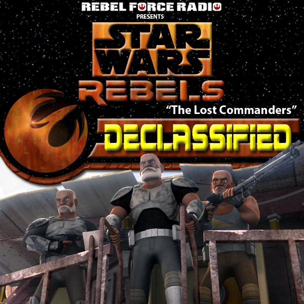 "Star Wars Rebels: Declassified ""The Lost Commanders"""