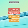 Artwork for SFD105 How to Predict Fashion Trends (and work as a trend forecaster)