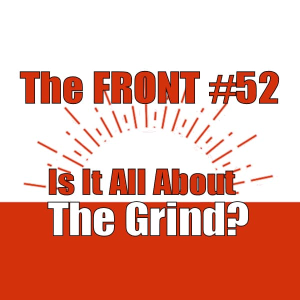 Is It All About The Daily Grind The Front 52