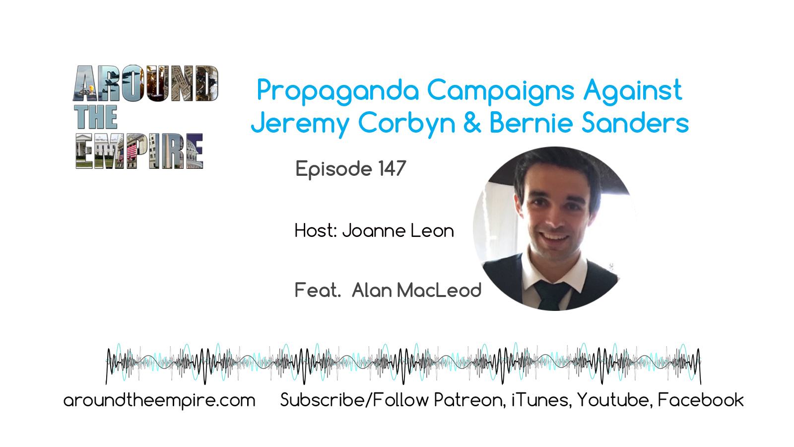 Ep 147 Propaganda Campaigns Against Jeremy Corbyn and Bernie Sanders feat Alan MacLeod