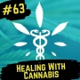 Artwork for 63- Healing With Cannabis