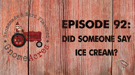 Did someone say ice cream? (Episode #92)