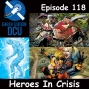 Artwork for The Earth Station DCU Episode 118 – Heroes In Crisis