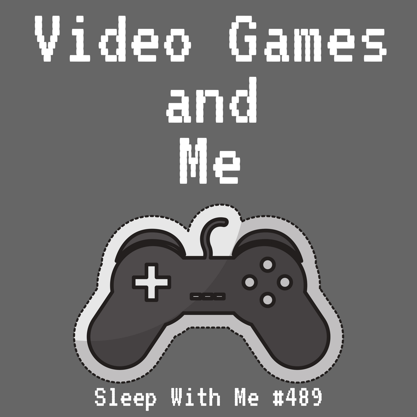 #501 Video Games and Me