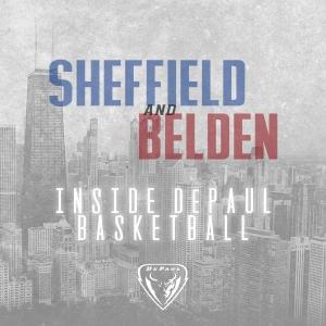 Sheffield and Belden: Inside DePaul Basketball
