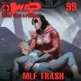 Artwork for MwaP Episode 99: MLF Trash