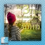 Artwork for Top 3 Tips for Managing Your Child's ADHD