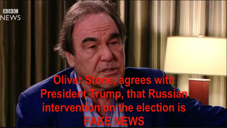 Oliver Stone agrees with Trump on FAKE NEWS