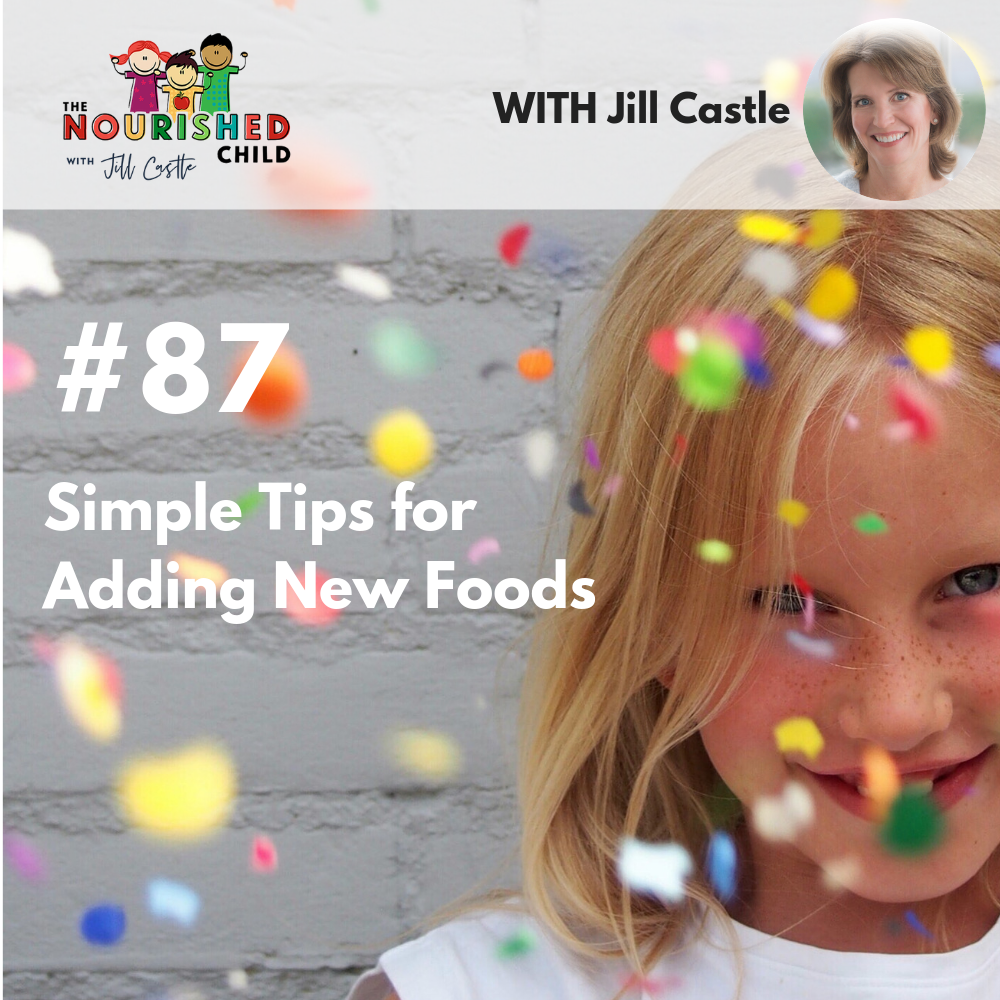 TNC 087: Simple Tips for Adding New Foods