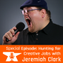Artwork for Special Episode: Hunting for Creative Jobs with Jeremiah Clark