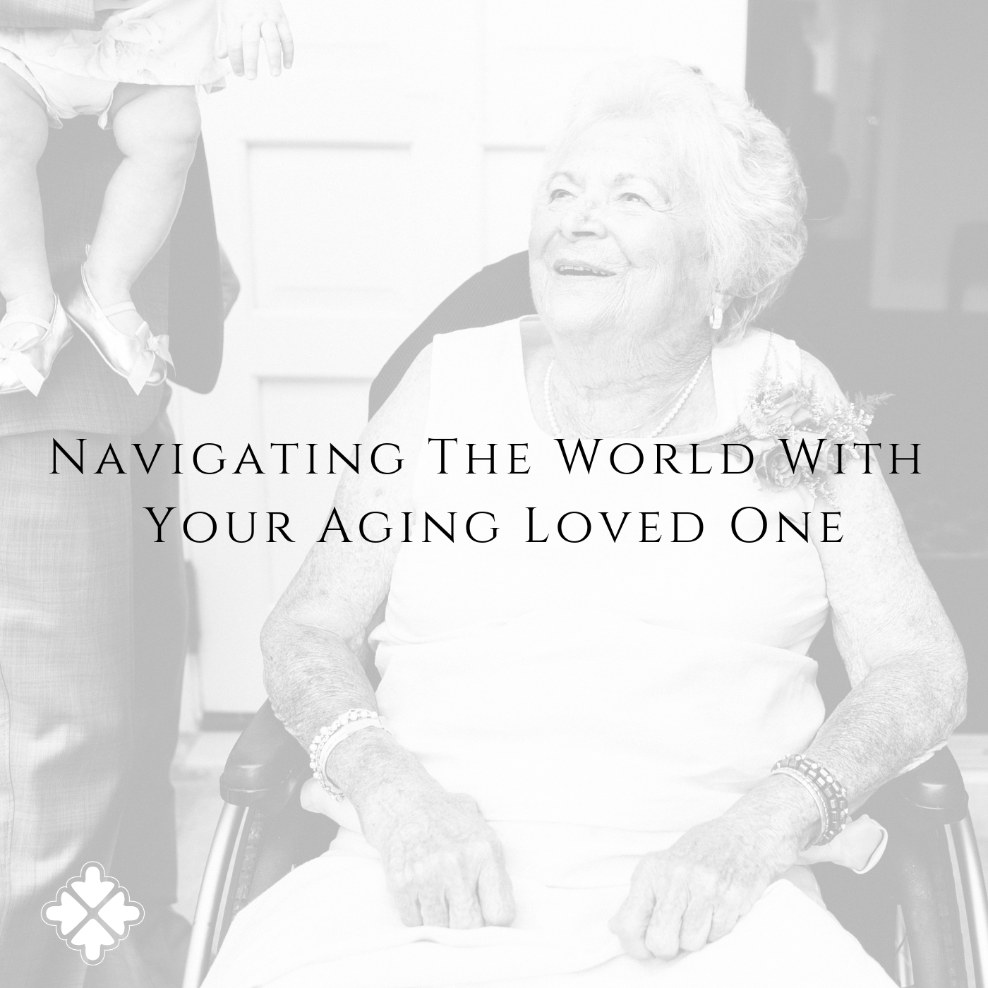 Navigating the World with Your Aging Loved One