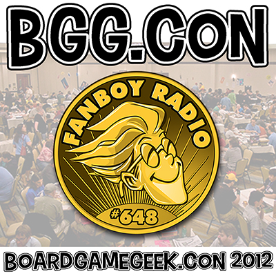 Fanboy Radio #648 - BoardGameGeek.Con 2012