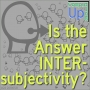 Artwork for Is the Answer Intersubjectivity? - Computing Up Twenty-Fourth Conversation